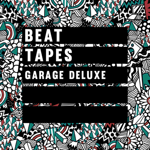 Beat Tapes: Garage Deluxe